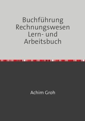 Buchführung Rechnungswesen Lern- und Arbeitsbuch