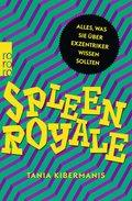 Spleen Royale - Alles, was Sie über Exzentriker wissen sollten