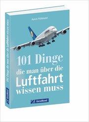 101 Dinge, die man über die Luftfahrt wissen muss