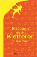 101 Dinge, die ein Kletterer wissen muss