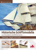 Historische Schiffsmodelle aus Bausätzen perfektionieren