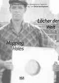 Löcher der Welt / Mapping Holes