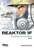 Reaktor 1F - Ein Bericht aus Fukushima - Bd.3
