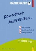 Kompetent Aufsteigen... Mathematik - Tl.7