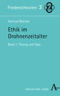 Ethik im Drohnenzeitalter - Bd.1