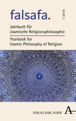 falsafa; Jahrbuch für islamische Religionsphilosophie / Yearbook for Islamic Philosophy of Religion; falsafa; Hrsg. v. Karimi, Ahmad Milad; Mitwirkung v. Saleh, Amina; Deutsch