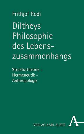 Diltheys Philosophie des Lebenszusammenhangs