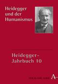 Heidegger-Jahrbuch: Heidegger und der Humanismus; Bd.10
