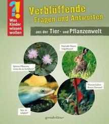 Verblüffende Fragen und Antworten aus der Tier- und Pflanzenwelt