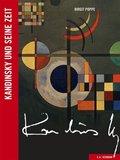 Kandinsky und seine Zeit