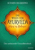 Das Wissen vom Ayurveda - Leben in Balance