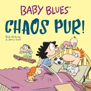 Baby Blues, Chaos pur!