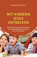 Mit Kindern Jesus entdecken
