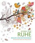 Malbuch für Erwachsene: Komm zur Ruhe