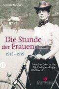 Die Stunde der Frauen 1913-1919