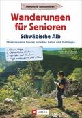 Wanderungen für Senioren Schwäbische Alb