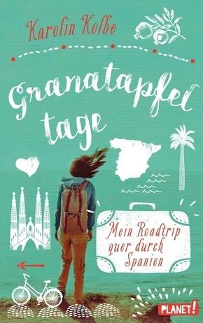 Granatapfeltage - Mein Roadtrip quer durch Spanien