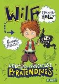 Wilf - plötzlich Held und das irregroße Piratendings
