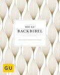 Die GU-Backbibel - Göttliche Rezepte von klassisch bis modern
