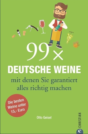 99 x Deutsche Weine, mit denen Sie garantiert alles richtig machen