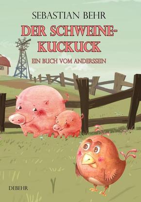Der Schweinekuckuck - Ein Buch vom Anderssein