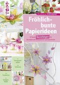 Fröhlich-bunte Papierideen