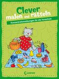 Clever malen und rätseln - Konzentrationsübungen für die Vorschule