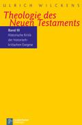 Theologie des Neuen Testaments: Historische Kritik der historisch-kritischen Exegese; Bd.3
