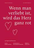 Wenn man verliebt ist, wird das Herz ganz rot
