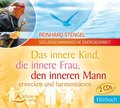 Das innere Kind, die innere Frau, den inneren Mann erwecken und harmonisieren, 2 Audio-CDs