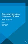 Contesting Integration, Engendering Migration