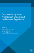 European Integration, Processes of Change and the National Experience