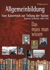 Allgemeinbildung. Vom Kaiserreich zur Teilung der Nation