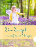 Ein Engel sei auf deinen Wegen