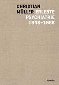 Erlebte Psychatrie 1946 - 1986