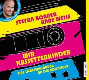 Wir Kassettenkinder. Eine Liebeserklärung an die Achtziger, 3 Audio-CDs