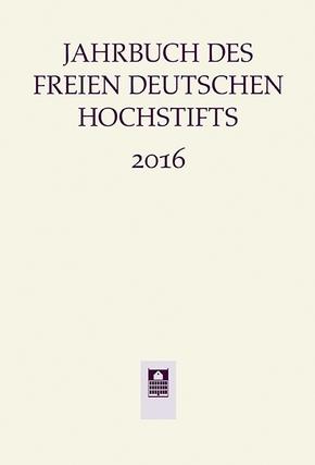Jahrbuch des Freien Deutschen Hochstifts 2016