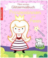 Mein erstes Glitzermalbuch. Prinzessinnen und Feen