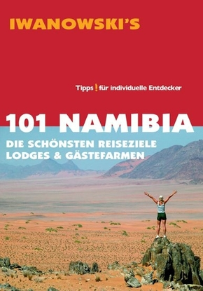 Iwanowski's 101 Namibia - Reiseführer von Iwanowski