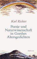 Poesie und Naturwissenschaft in Goethes Altersgedichten