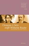 Clemens J. Setz trifft Wilhelm Raabe