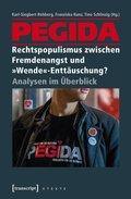 """Pegida - Rechtspopulismus zwischen Fremdenangst und """"Wende""""-Enttäuschung?"""