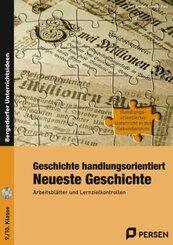 Geschichte handlungsorientiert: Neueste Geschichte, m. 1 CD-ROM