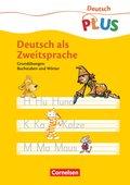 Deutsch PLUS, Grundschule - Deutsch als Zweitsprache: Grundübungen: Buchstaben und Wörter