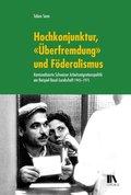 """Hochkonjunktur, """"Überfremdung"""" und Föderalismus"""