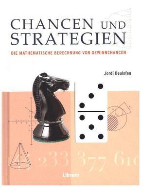 Chancen und Strategien - Die Mathematische Berechnung von Gewinnchancen