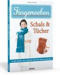 Fingerweben: Schals & Tücher