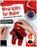 Der kleine Hacker: Wearables für Maker - Experimentieren, nähen, gestalten