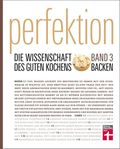 Perfektion. Die Wissenschaft des guten Kochens - Bd.3