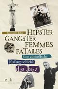 Hipster, Gangster, Femmes Fatales